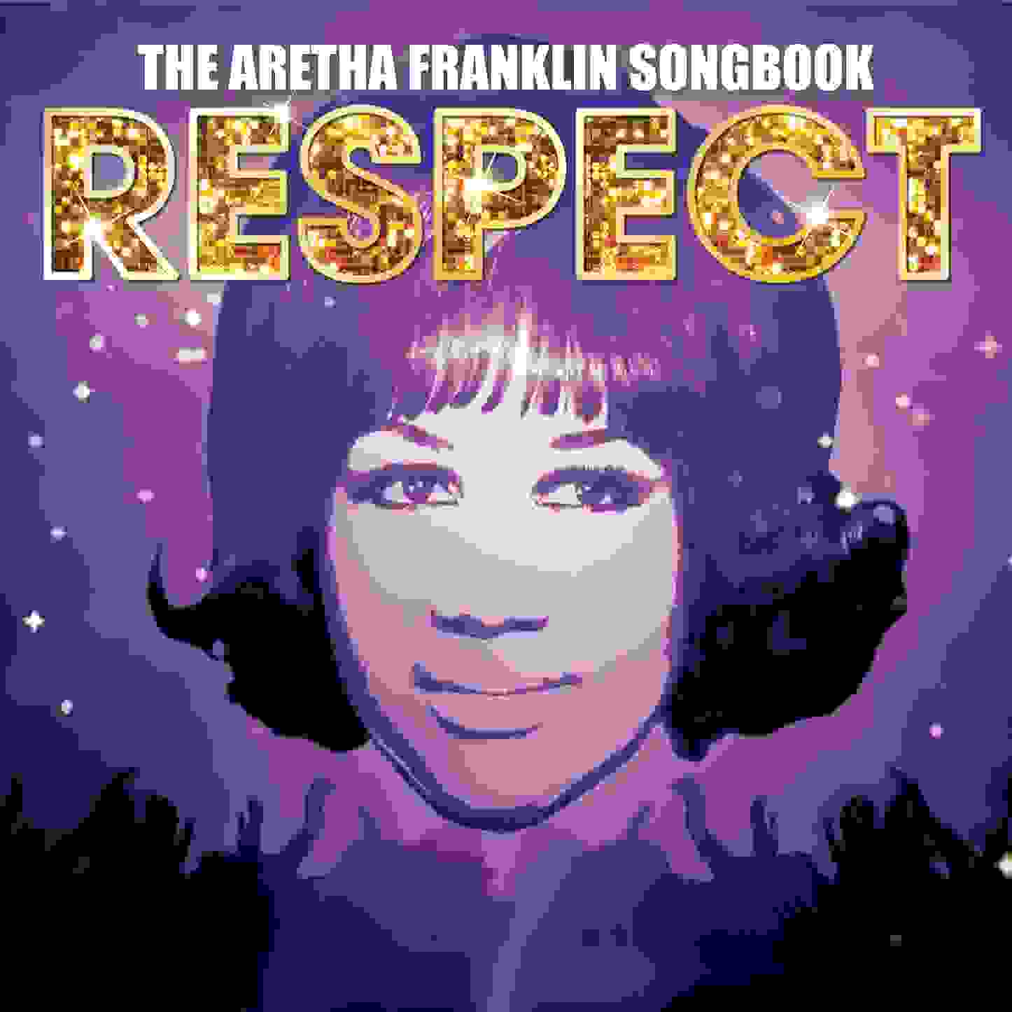 Respect: Aretha Franklin Songbook