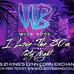 Wild Boys - I Love the 80's Party Night